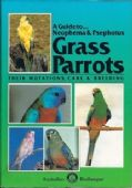A Guide to Neophema & Psephotus Grass Parrots Book- ABK